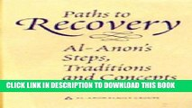 Ebook Paths to Recovery: Al-Anon s Steps, Traditions, and Concepts Free Read