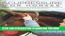 Ebook Acupressure for Horses: Hands-On Techniques to Solve Performance Problems and Ease Pain and