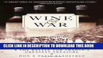 Ebook Wine and War: The French, the Nazis, and the Battle for France s Greatest Treasure Free Read