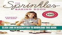 Best Seller The Sprinkles Baking Book: 100 Secret Recipes from Candace s Kitchen Free Download