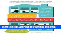 Best Seller The Big Disconnect: Protecting Childhood and Family Relationships in the Digital Age