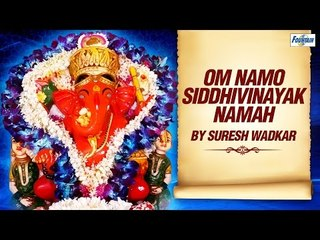 Om Namo Siddhivinayak Namah by Suresh Wadkar | Ganesh Mantra For Success