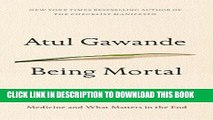 Ebook Being Mortal: Medicine and What Matters in the End Free Read