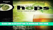 Ebook For The Love of Hops: The Practical Guide to Aroma, Bitterness and the Culture of Hops