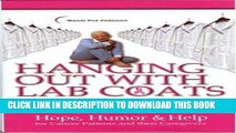 Best Seller Hanging Out With Lab Coats: Hope, Humor   Help for Cancer Patients and their