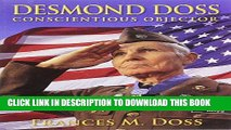 Best Seller Desmond Doss Conscientious Objector: The Story of an Unlikely Hero Free Read
