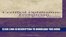 Ebook Certified Ophthalmic Technician Exam Review Manual (The Basic Bookshelf for Eyecare