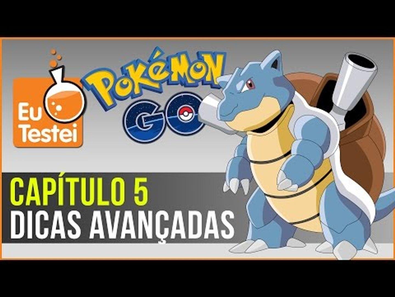 Dicas avançadas pra jogar Pokémon Go - Série EuTestei Pokémon Go