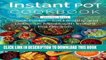 Best Seller Instant Pot Cookbook - Cook Faster - Eat Healthy and Delicious Meals with Instant Pot