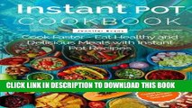 Ebook Instant Pot Cookbook - Cook Faster - Eat Healthy and Delicious Meals with Instant Pot