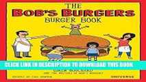 Best Seller The Bob s Burgers Burger Book: Real Recipes for Joke Burgers Free Download