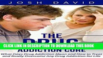 Best Seller Addiction: Drug Addiction Cure: What Does Drug Addiction Mean and How to Treat and