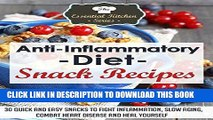 [PDF] Anti Inflammatory Diet Snack Recipes: 30 Quick and Easy Snacks to Fight Inflammation, SLow