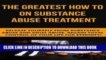 Best Seller Substance Abuse: The Greatest How To On Substance Abuse Treatment - Release Yourself