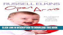 Ebook Open Arms: An Adoptive Father s Inspiring True Story- Open Adoption, Open Heart part 2 (Open