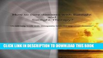 Read Now How to cure diseases with Sunlight and Sunlight Therapy? PDF Online