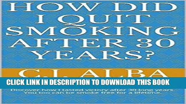Ebook How Did I Quit Smoking After 30 Years?: Who says a cold turkey way is not possible? Discover