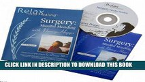 Best Seller Surgery CD: Heal Faster - Prepare Before and After Surgery (Relax Into Healing Series)