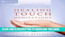 Ebook Healing Touch Meditations: Guided Practices to Awaken Healing Energy For Yourself and Others