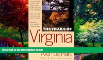 Books to Read  The Trails of Virginia: Hiking the Old Dominion  Best Seller Books Most Wanted