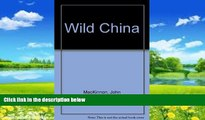 Big Deals  Wild China  Full Ebooks Most Wanted