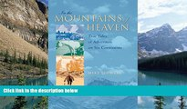 Big Deals  In the Mountains of Heaven: True Tales of Adventure on Six Continents  Full Ebooks Most