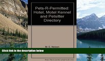 Big Deals  Pets-R-Permitted: Hotel, Motel Kennel and Petsitter Directory  Full Ebooks Best Seller