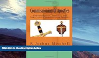READ book  Commissioning Of Apostles: The Development, Procedure, and Importance of Commissioning