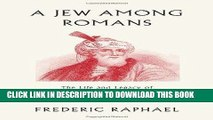 [FREE] EBOOK A Jew Among Romans: The Life and Legacy of Flavius Josephus ONLINE COLLECTION