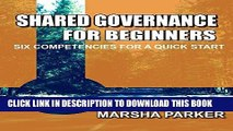 Read Now Shared Governance for the Beginner: Six Competencies for a Quick Start (The Shared