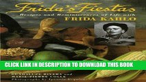 [READ] EBOOK Frida s Fiestas: Recipes and Reminiscences of Life with Frida Kahlo BEST COLLECTION