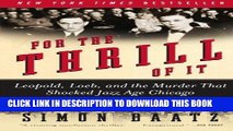 [READ] EBOOK For the Thrill of It: Leopold, Loeb, and the Murder That Shocked Jazz Age Chicago