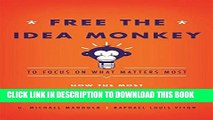 [READ] EBOOK Free the Idea Monkey... to focus on what matters most! BEST COLLECTION