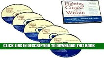 Ebook Fighting Cancer from Within: How To Use The Power Of Your Mind For Healing 5 CD Set Free
