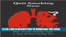 Best Seller Quit Smoking Now: How To Stop Smoking Today  or Stop Nicotine Cravings Fast Free