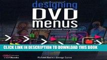 [PDF] FREE Designing DVD Menus: How to Create Professional-Looking DVDs (DV Expert Series) [Read]