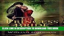 [BOOK] PDF The Princess Bride: S. Morgenstern s Classic Tale of True Love and High Adventure