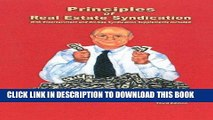 Read Now Principles of Real Estate Syndication: With Entertainment and Oil-Gas Syndication