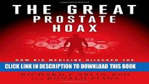 [PDF] Mobi The Great Prostate Hoax: How Big Medicine Hijacked the PSA Test and Caused a Public