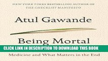 [PDF] Epub Being Mortal: Medicine and What Matters in the End Full Online