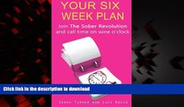 Best books  Your Six Week Plan: Join The Sober Revolution and Call Time on Wine o clock online