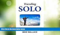 Big Deals  Traveling Solo: How to Successfully Travel Alone  Best Seller Books Most Wanted