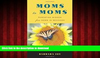 liberty books  Moms to Moms: Parenting Wisdom from Moms in Recovery