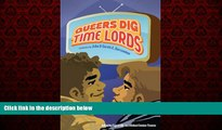 Free [PDF] Downlaod  Queers Dig Time Lords: A Celebration of Doctor Who by the LGBTQ Fans Who