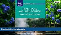 Big Deals  Health and Wellness Tourism: Spas and Hot Springs (ASPECTS OF TOURISM)  Full Ebooks