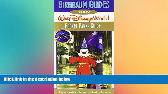 READ FULL  Birnbaum s Walt Disney World 2009 Pocket Parks Guide (Birnbaum s Walt Disney World
