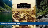 READ NOW  Old Tucson Studios (Images of America: Arizona)  Premium Ebooks Online Ebooks