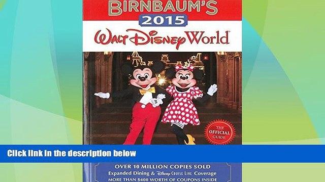Big Deals  Birnbaum s 2015 Walt Disney World: The Official Guide (Birnbaum Guides)  Best Seller