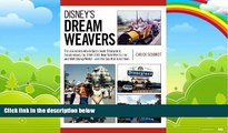 Books to Read  Disney s Dream Weavers: The Visionaries Who Shaped Disneyland, Freedomland, the New