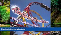 READ FULL  Roller Coasters: A Thrill-Seekers Guide to the Ultimate Scream Machines  READ Ebook